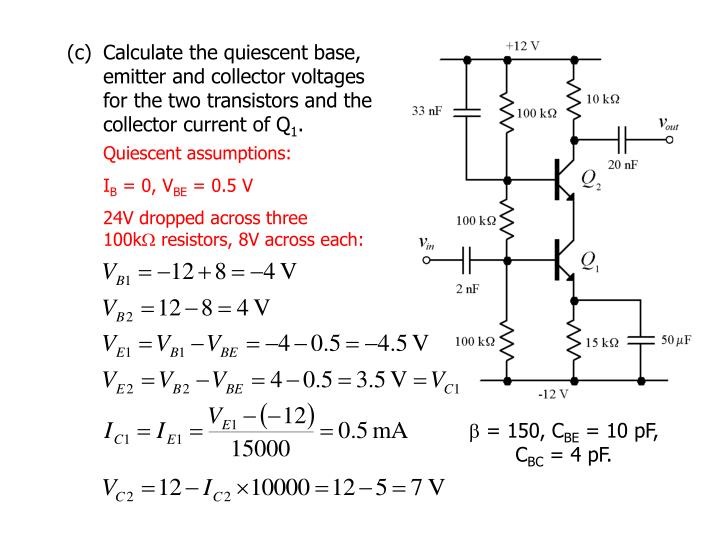 (c)	Calculate the quiescent base, emitter and collector voltages for the two transistors and the col...