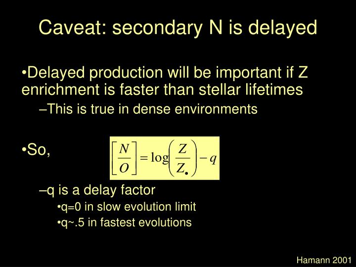 Caveat: secondary N is delayed