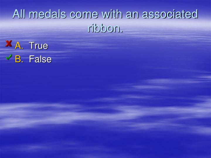 All medals come with an associated ribbon.