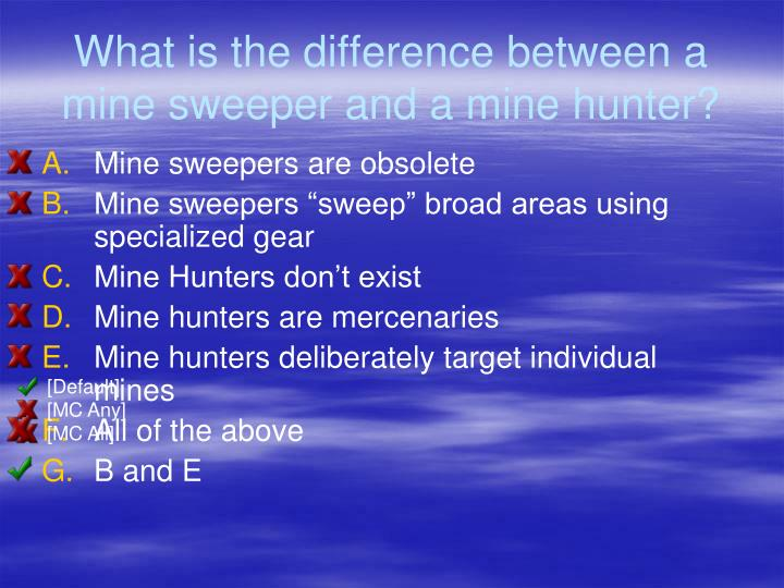 What is the difference between a mine sweeper and a mine hunter?