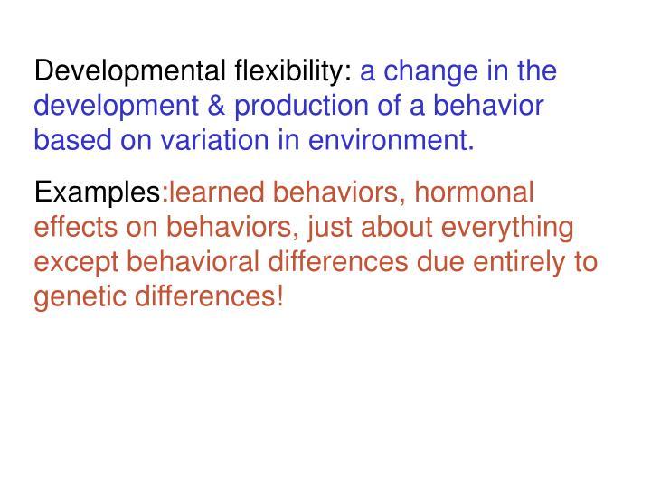 Developmental flexibility: