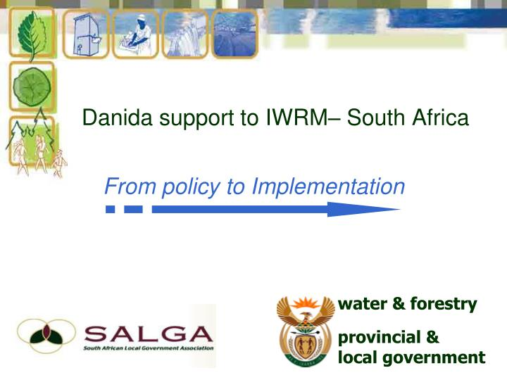 Danida support to IWRM– South Africa