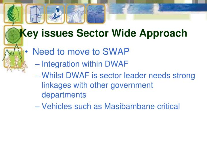 Key issues Sector Wide Approach