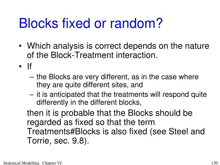 Blocks fixed or random?