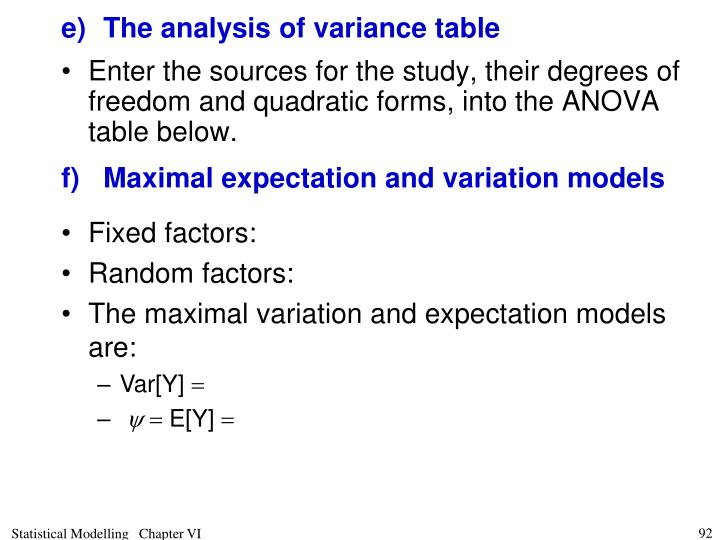 e)The analysis of variance table