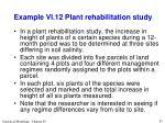 example vi 12 plant rehabilitation study