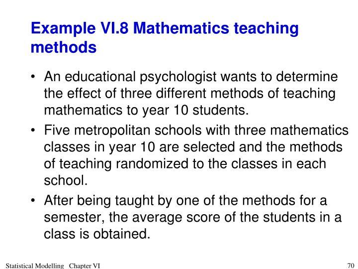 Example VI.8 Mathematics teaching methods