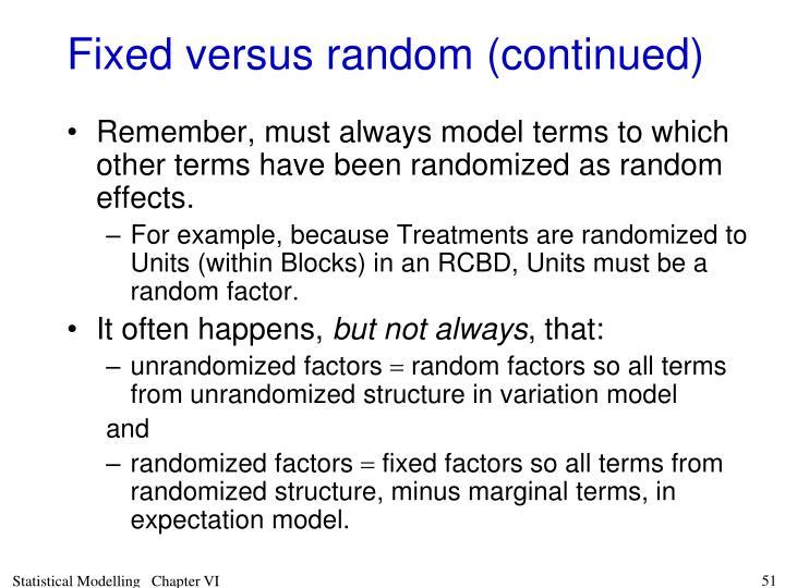 Fixed versus random (continued)