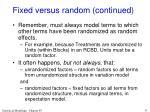 fixed versus random continued