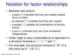 notation for factor relationships
