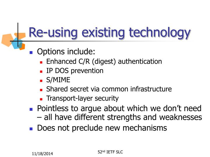 Re using existing technology