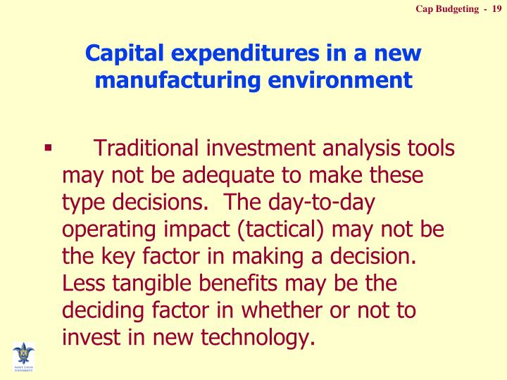 Capital expenditures in a new manufacturing environment