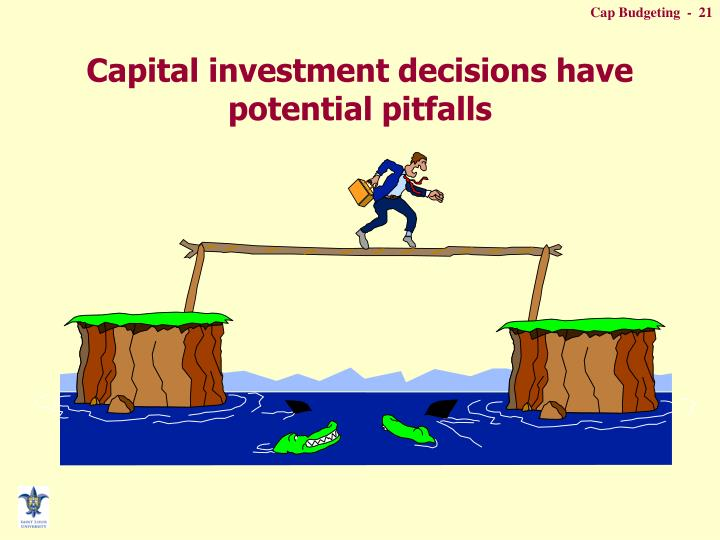 Capital investment decisions have potential pitfalls