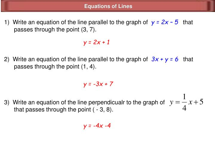 3)  Write an equation of the line perpendicualr to the graph of