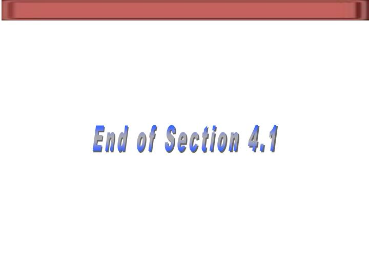 End of Section 4.1