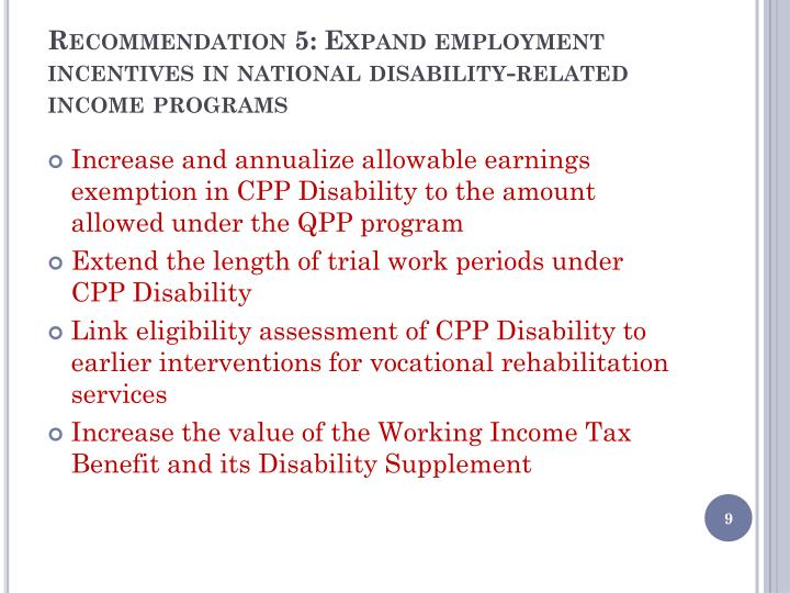 Recommendation 5: Expand employment incentives in national disability-related income programs