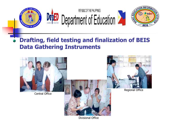 Drafting, field testing and finalization of BEIS Data Gathering Instruments