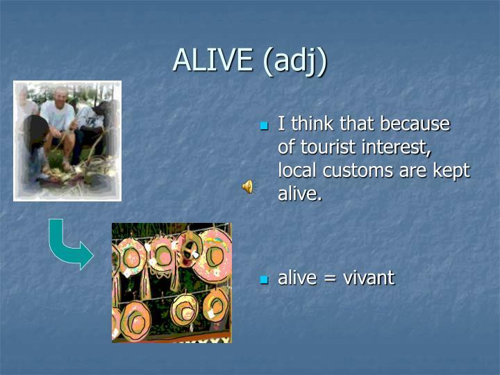 ALIVE (adj)