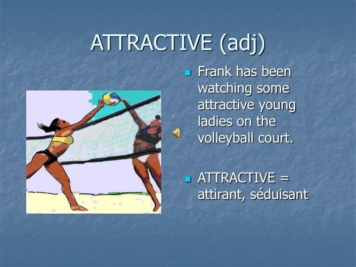 ATTRACTIVE (adj)