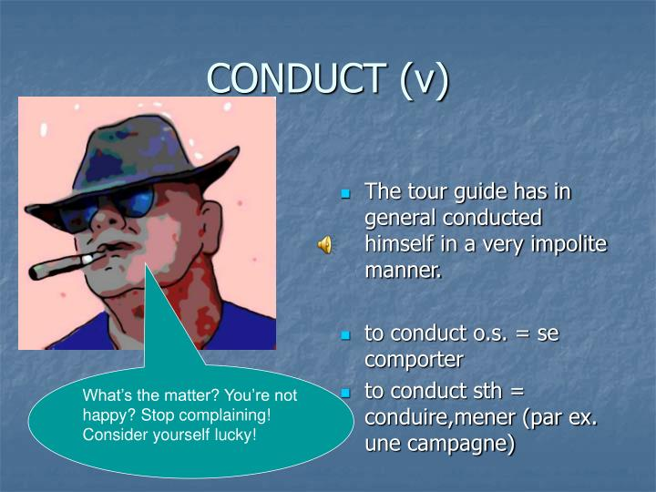 CONDUCT (v)