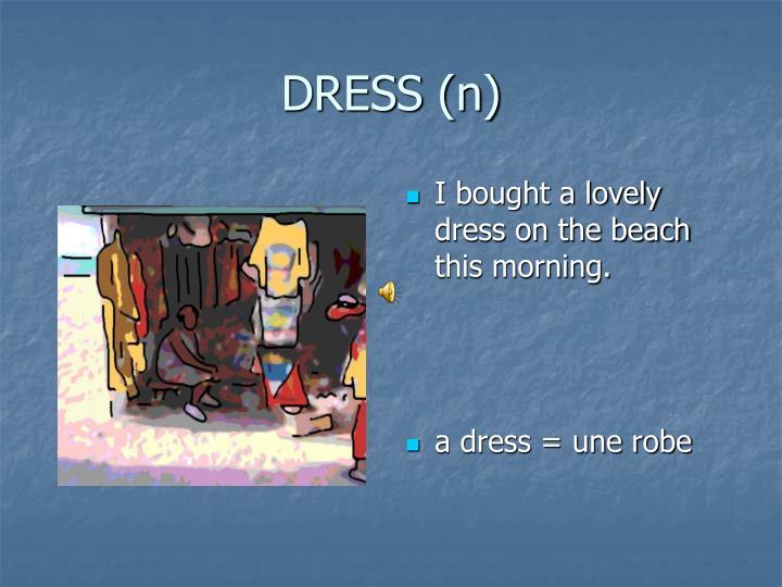 DRESS (n)