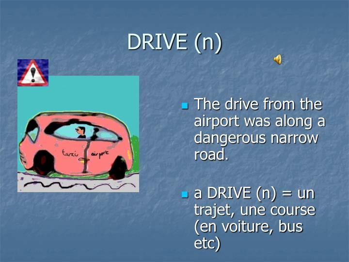DRIVE (n)