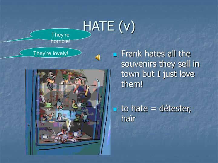 HATE (v)