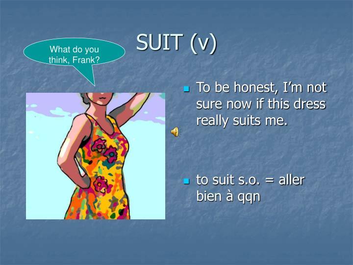 SUIT (v)