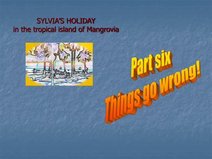 SYLVIA'S HOLIDAY