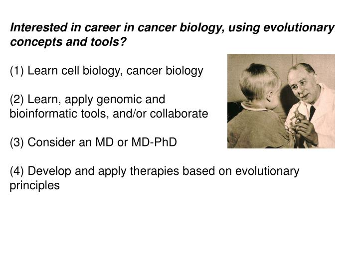 Interested in career in cancer biology, using evolutionary