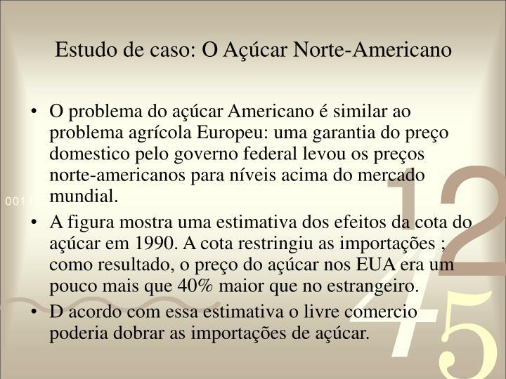 Estudo de caso: O Açúcar Norte-Americano