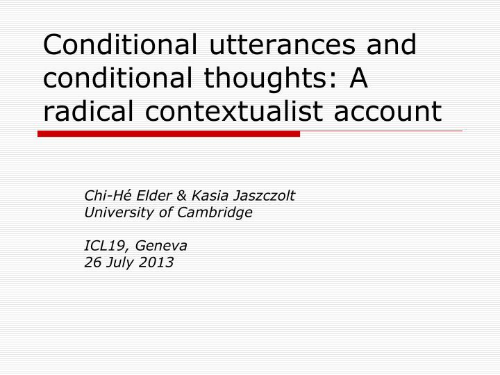 Conditional utterances and conditional thoughts a radical contextualist account