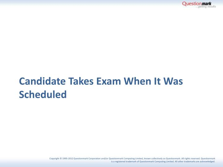 Candidate Takes Exam When It Was Scheduled