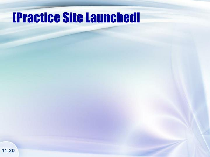 [Practice Site Launched]