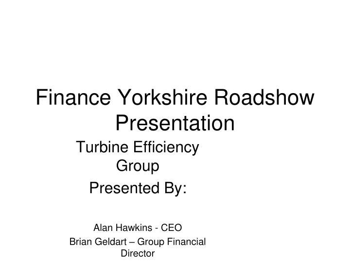 Finance Yorkshire Roadshow Presentation