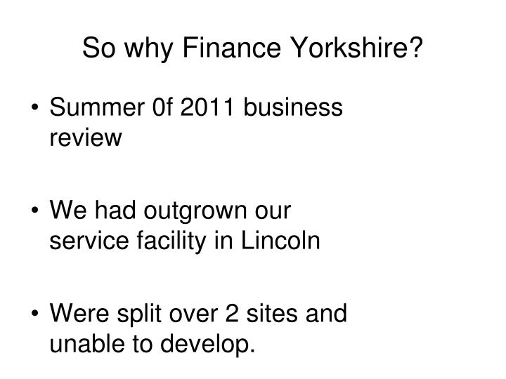 So why Finance Yorkshire?