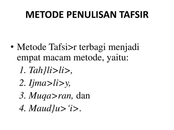 METODE PENULISAN TAFSIR