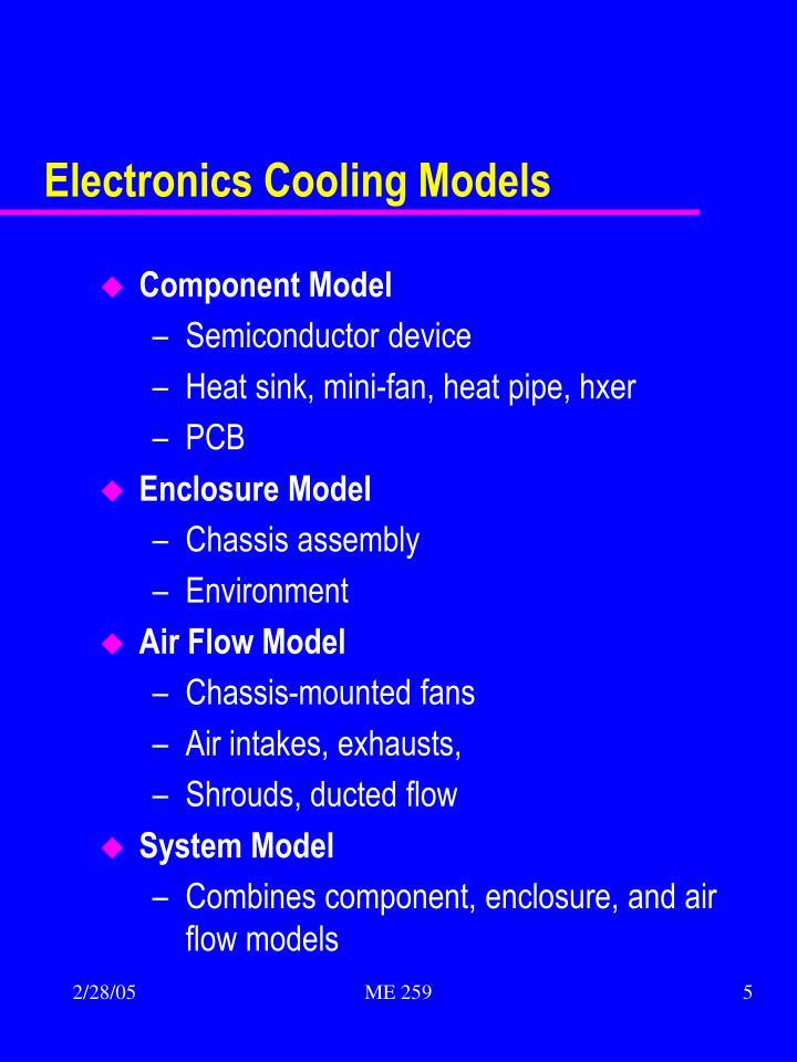 Electronics Cooling Models