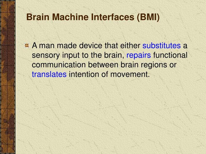 Brain Machine Interfaces (BMI)