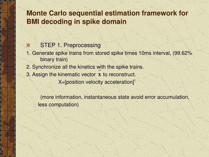 Monte Carlo sequential estimation framework for BMI decoding in spike domain