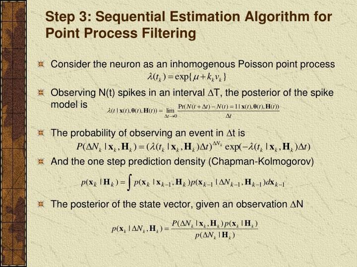 Step 3: Sequential Estimation Algorithm for Point Process Filtering