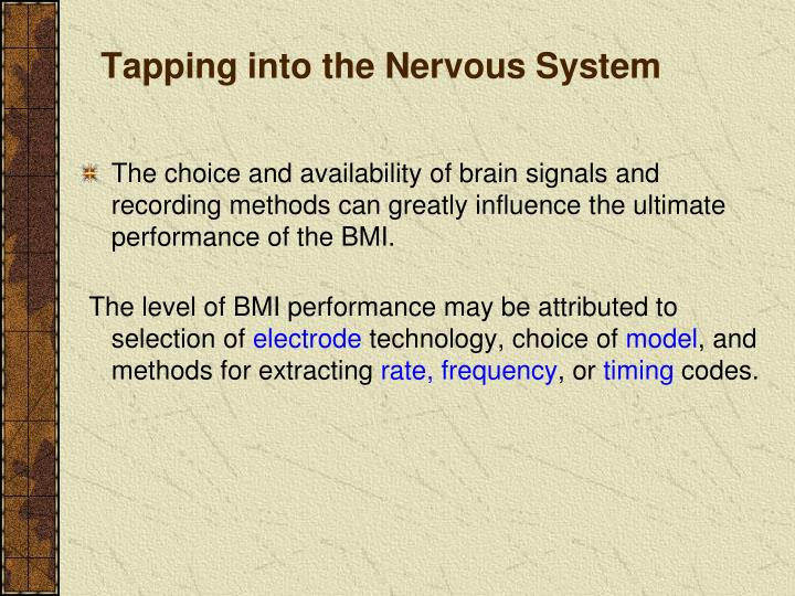 Tapping into the Nervous System