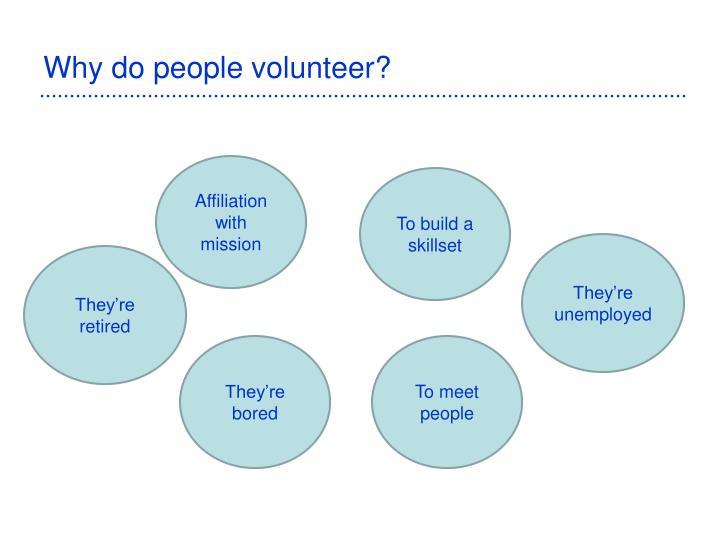 Why do people volunteer?