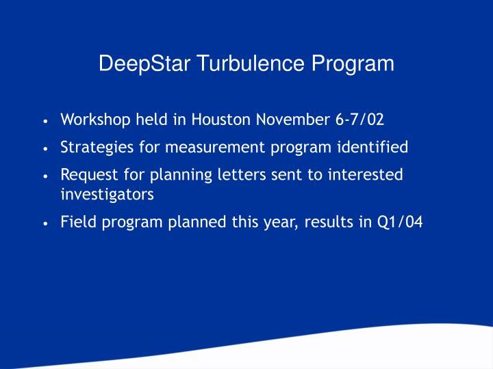 DeepStar Turbulence Program