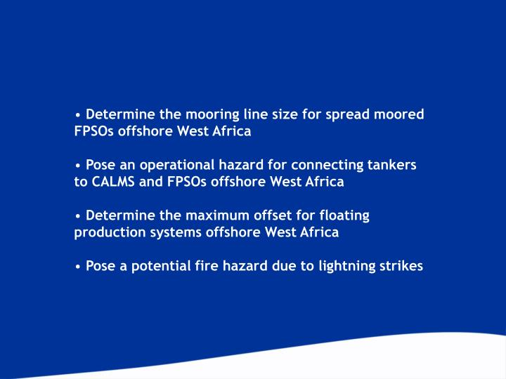 Determine the mooring line size for spread moored FPSOs offshore West Africa