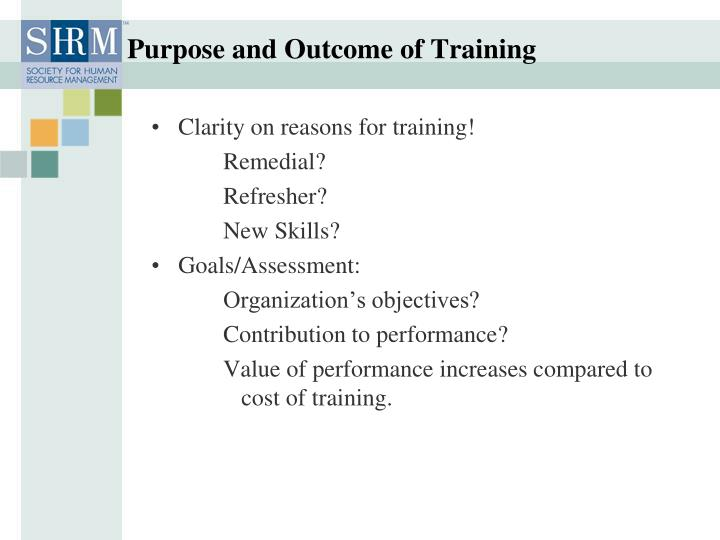 Purpose and Outcome of Training