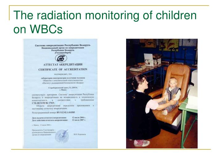 The radiation monitoring of children on WBCs