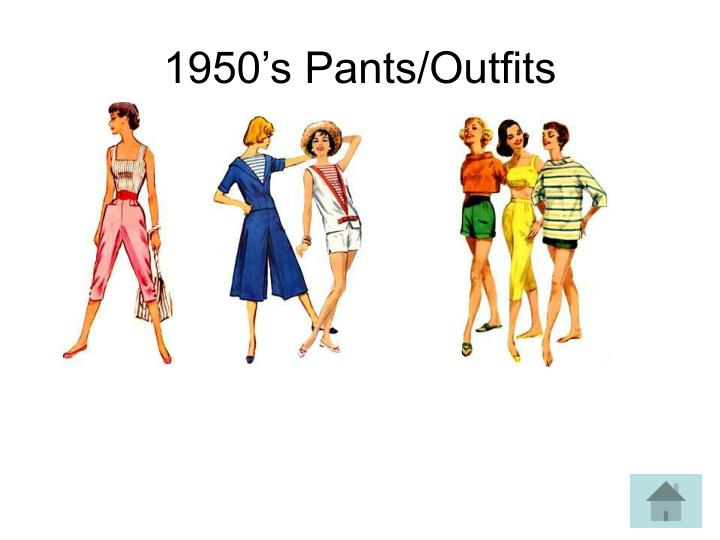 1950's Pants/Outfits