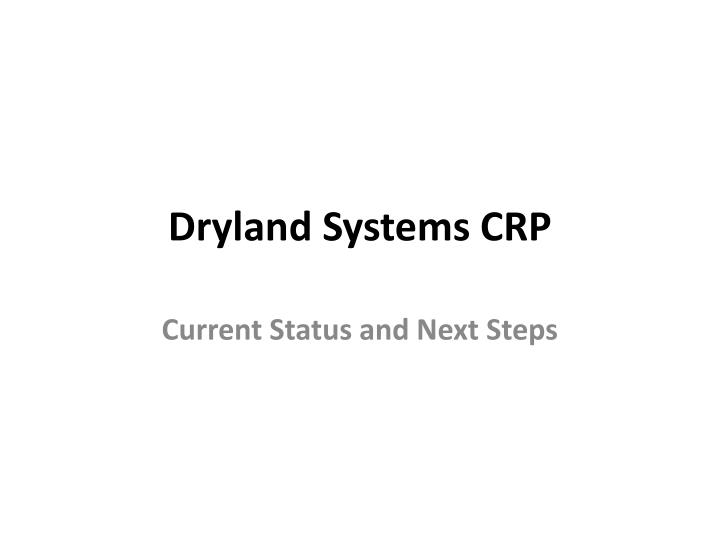 Dryland Systems CRP