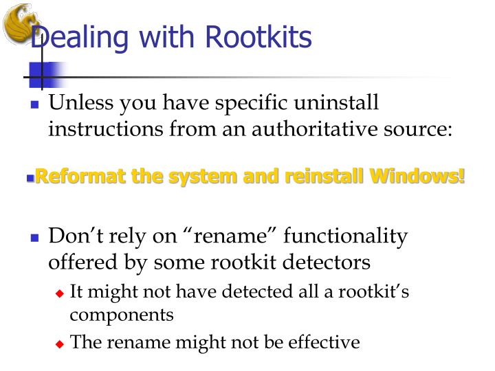 Dealing with Rootkits